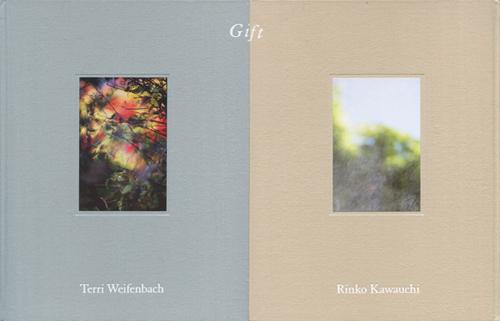 Rinko Kawauchi / Terri Weifenbach: Gift